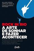 Rock in Rio – A arte de sonhar e fazer acontecer
