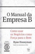 O Manual da Empresa B: Como Usar os Negócios Como Força Para o bem