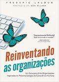 Reinventando as Organizações