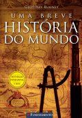 Uma Breve História Do Mundo – 3° Edição
